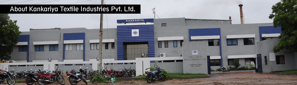 Kankariya Textile Industries - About us